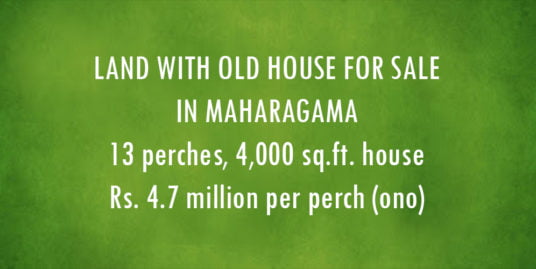 Land with an old house for sale in Maharagama